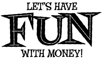 Let's Have Fun With Money!™